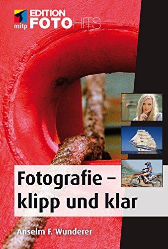 Fotografie - klipp und klar (Edition FotoHits)