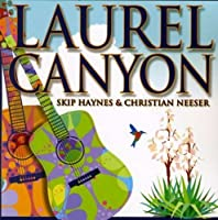Laurel Canyon by Laurel Canyon Music Company (2008-06-24)