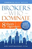 Real Estate Investing Books! - Commercial Real Estate Brokers Who Dominate