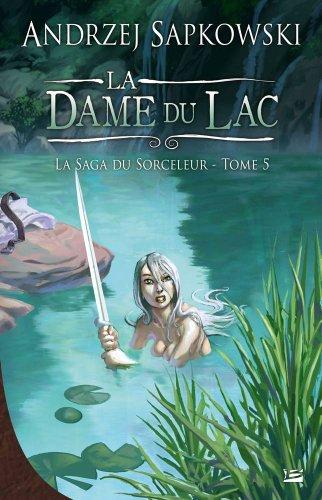 La Saga du Sorceleur T05 La Dame du lac: La Saga du Sorceleur