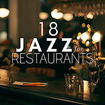 18 Jazz for Restaurants - Ambient Music, Chilled Vibes, R&B Grooves, Jazz Piano Music, Relaxing Music, Smooth Jazz