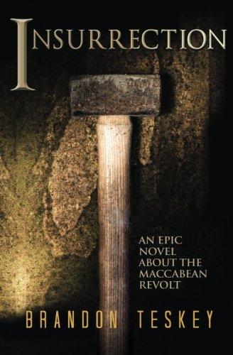 Insurrection: An Epic Novel About The Maccabean Revolt