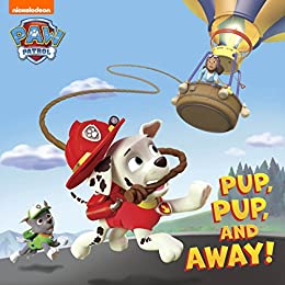 Pup, Pup, and Away (PAW Patrol) by [Nickelodeon Publishing]