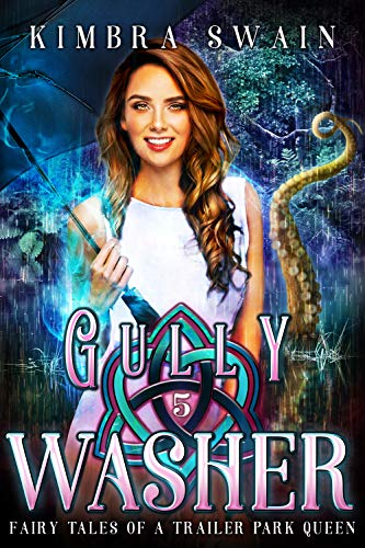 Gully Washer (Fairy Tales of a Trailer Park Queen Book 5)