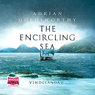 The Encircling Sea                   By:                                                                                                                                 Adrian Goldsworthy                               Narrated by:                                                                                                                                 Peter Noble                      Length: 11 hrs and 18 mins     48 ratings     Overall 4.8