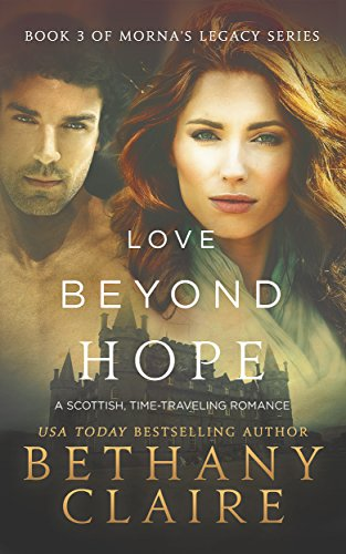 Book: Love Beyond Hope - Book 3 (Morna's Legacy Series) by Bethany Claire