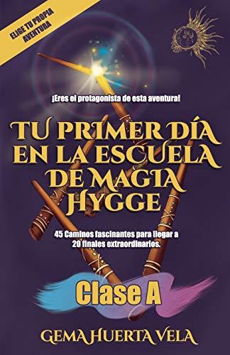 Tu primer día en la Escuela de Magia Hygge: Clase A: 1