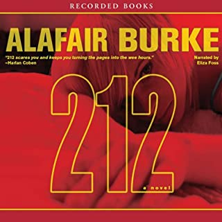 212     A Novel              By:                                                                                                                                 Alafair Burke                               Narrated by:                                                                                                                                 Eliza Foss                      Length: 12 hrs and 19 mins     214 ratings     Overall 4.0