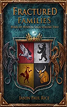Fractured Families (The Pearl of Wisdom Saga Book 2) by [Jason Paul Rice]