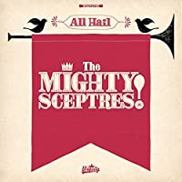 All Hail the Mighty Sceptres! by Mighty Sceptres
