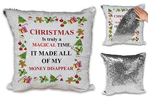 Christmas is A Magical Time It Made All of My Money Disappear Funny Novelty Sequin Reveal Magic Cushion Cover & Inner/Insert