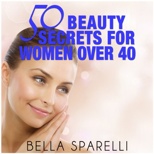 50 Beauty Secrets for Women Over 40 audiobook cover art