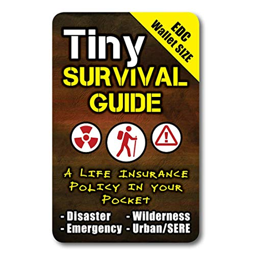 Tiny Survival Guide: A Life Insurance Policy in Your Pocket - The Ultimate Survive Anything Everyday Carry: Emergency, Disaster Preparedness Micro-Guide