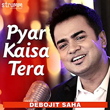 Pyar Kaisa Tera - Single