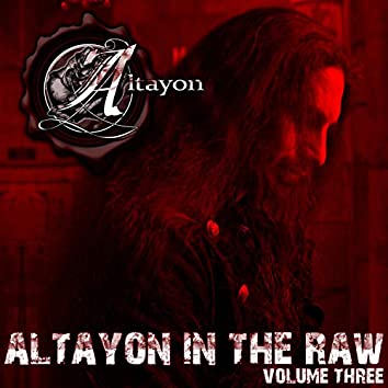 Altayon in the Raw, Vol. 3