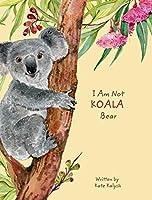 I Am Not Koala Bear