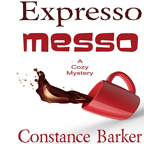 Expresso Messo     Sweet Home Mystery Series, Book 6              By:                                                                                                                                 Constance Barker                               Narrated by:                                                                                                                                 Angel Clark                      Length: 2 hrs and 59 mins     6 ratings     Overall 3.5
