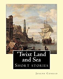 'Twixt Land and Sea, By Joseph Conrad: Short stories