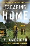 Escaping Home: A Novel (The Survivalist Series Book 3)