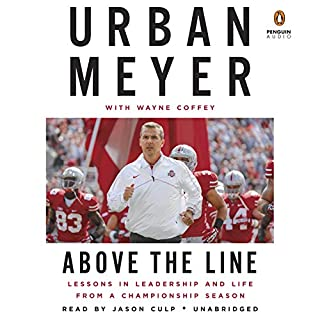 Above the Line     Lessons in Leadership and Life from a Championship Season              De :                                                                                                                                 Urban Meyer,                                                                                        Wayne Coffey                               Lu par :                                                                                                                                 Jason Culp                      Durée : 5 h et 37 min     Pas de notations     Global 0,0
