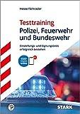 STARK Testtraining Polizei, Feuerwehr und Bundeswehr: Einstellungs- und Eignungstests erfolgreich bestehen - Jürgen Hesse