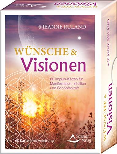 Wünsche & Visionen 50 Impuls-Karten für Manifestation, Intuition und Schöpferkraft: - 50 Karten mit Anleitung
