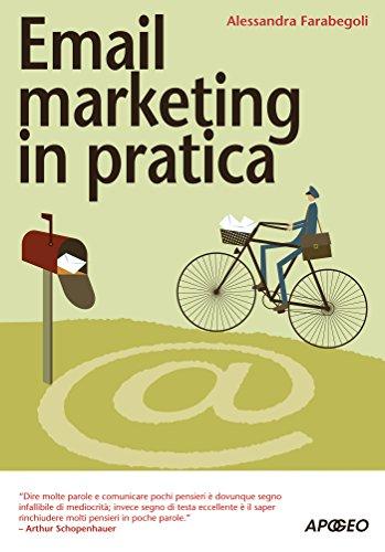 Email marketing in pratica (Web marketing Vol. 31)