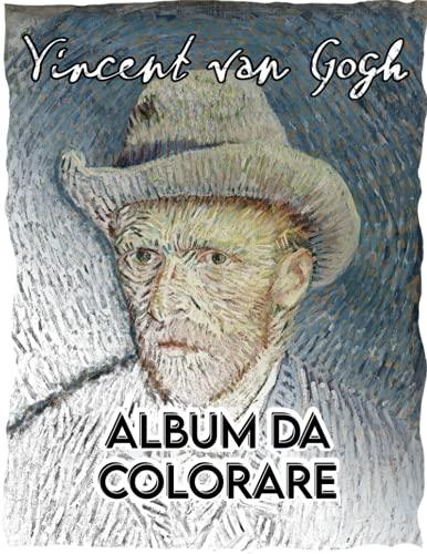 Album da colorare Van Gogh: 18 disegni da colorare con dipinto originale di riferimento. Notte stellata, Giralosi ecc..