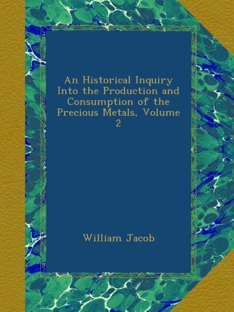 かもめ分割過ちAn Historical Inquiry Into the Production and Consumption of the Precious Metals, Volume 2