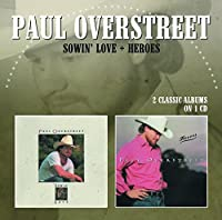 Sowin' Love / Heroes by Paul Overstreet
