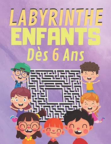 Labyrinthe Enfants Dès 6 Ans: 100 labyrinthe facile et amusant, Développer des compétence, jeux divertissants passionnants pour les Enfants à découvrir pour fille et garçon