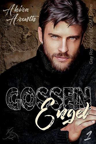 Gossenengel - 1: Gay Romance / BDSM / Crime