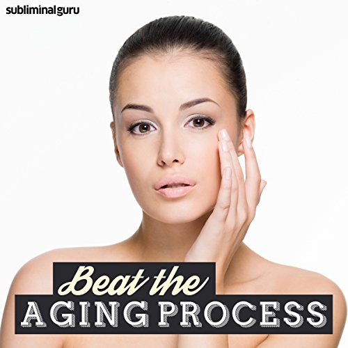 Beat the Aging Process audiobook cover art