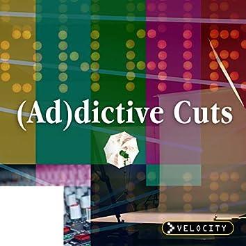(Ad)dictive Cuts