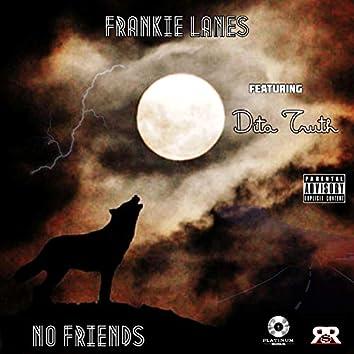 No Friends (feat. Dita Truth)