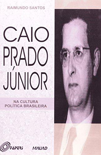 Caio Prado Junior Na Cultura Política Brasileira