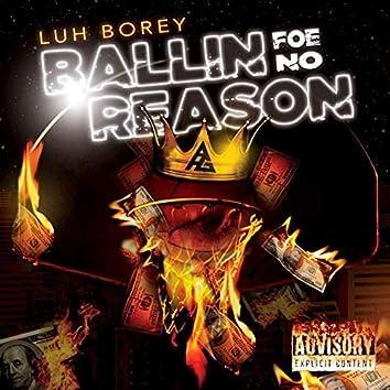 Ballin' Foe No Reason