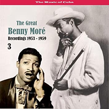 The Music of Cuba - The Great Benny Moré / Recordings 1953 - 1959, Volume 3