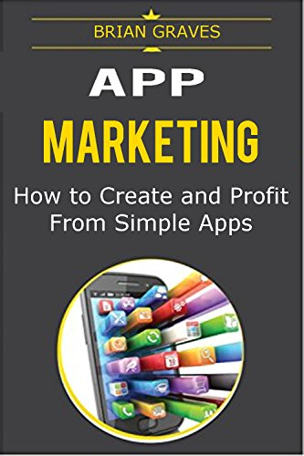 APP MARKETING: Ultimate App Income Generator. Follow my step by step tutorial for creating profitable apps: How to make money creating simple apps for ... no idea where to start (English Edition)