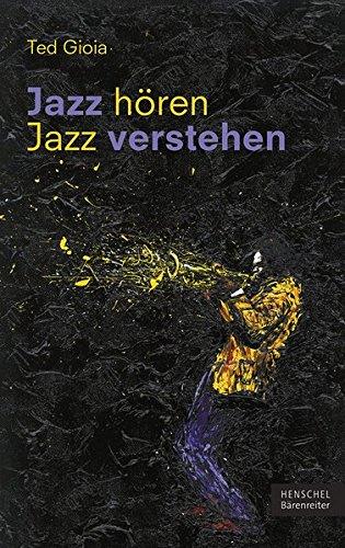 Jazz hören - Jazz verstehen: Aus dem Englischen von Sven Hiemke