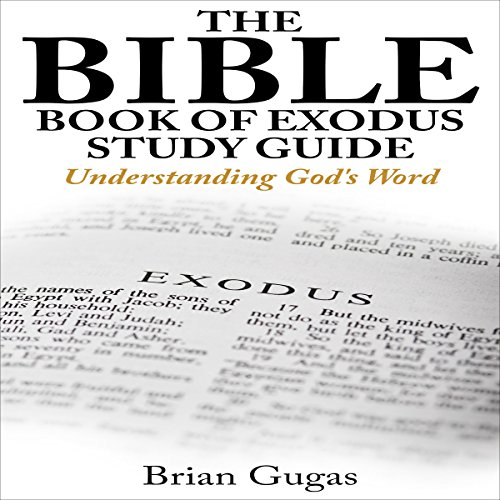 The Bible Book of Exodus Study Guide: Understanding God's Word audiobook cover art