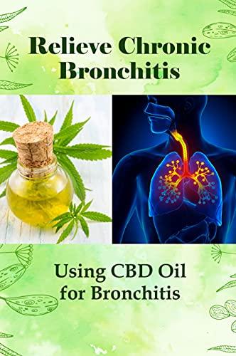 Relieve Chronic Bronchitis: Using CBD...