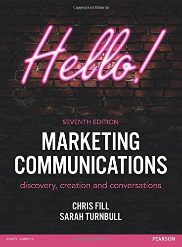 Marketing Communications: discovery, creation and conversations (7th Edition)
