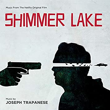 Shimmer Lake (Music From The Netflix Original Film)