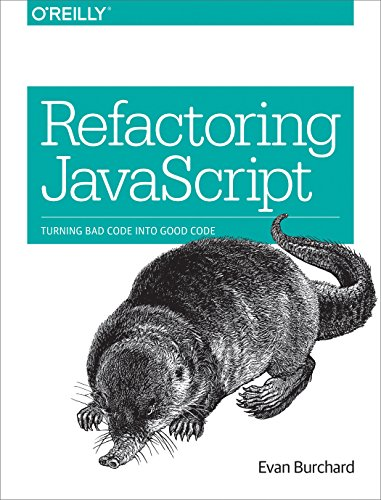 Refactoring JavaScript: Turning Bad Code Into Good Code
