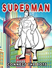 Superman Connect The Dots: Superman Special Adult Connect The Dots Coloring Activity Books For Women And Men. Crayola Creativity
