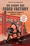 Die Flucht aus Faded Factory: Cold Blood Cooper's Mission Two - THiLO