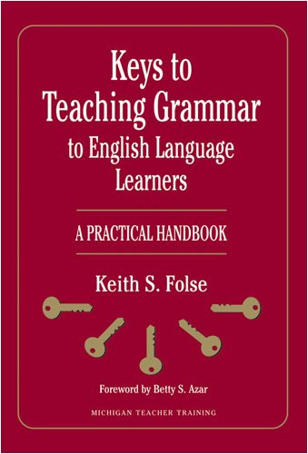 Keys to Teaching Grammar to English Language Learners: A Practical Handbook (Michigan Teacher Training (Paperback))