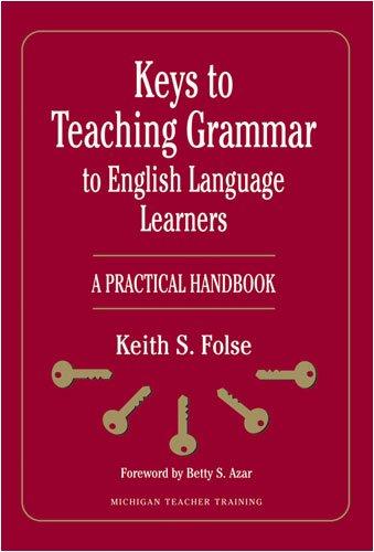 Keys to Teaching Grammar to English Language Learners: A...