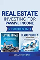 Real Estate Investing for Passive Income 2 Books in 1: Real Estate Investing strategies from Beginner to Expert: Find, Screen, and Manage Tenants with Maximum Profits, Create Lifetime Cashflow and Financial Freedom